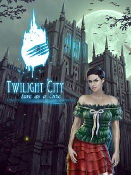 Twilight City: Love as a Cure