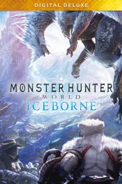 Monster Hunter World: Iceborne - Digital Deluxe Edition