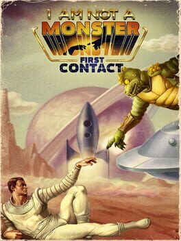 I'm Not a Monster: First Contact