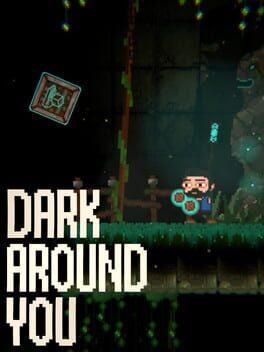 Dark Around You